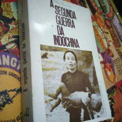 A Segunda Guerra na Indochina - Wilfred Burchett