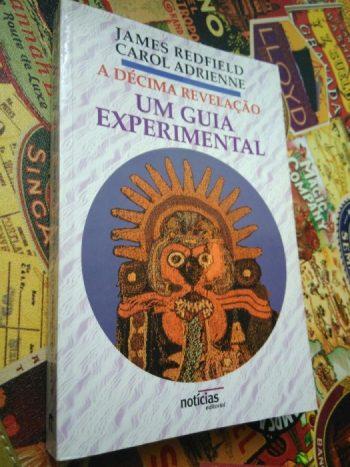 A décima revelação (um guia experimental) - James Redfield / C. Adrienne
