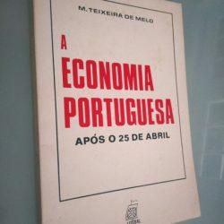 A economia portuguesa após o 25 de Abril - M. Teixeira de Melo