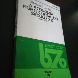 A economia portuguesa do século XX (1900-1925) - Armando Castro