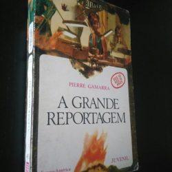 A grande reportagem - Pierre Gamarra