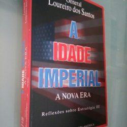 A idade imperial (A nova era) - General Loureiro dos Santos