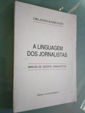 A linguagem dos jornalistas - Orlando Raimundo
