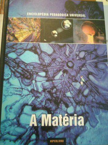 A matéria - Enciclopédia Pedagógica Universal -