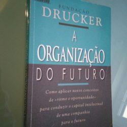 A organização do futuro - Fundação Drucker -