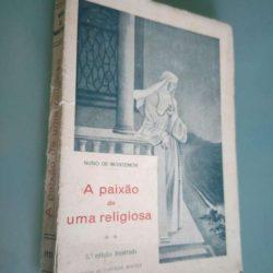 A paixão de uma religiosa - Nuno de Montemór
