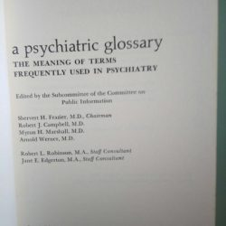 A psychiatric glossary (The meaning of terms frequently used in psychiatry) -