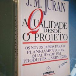 A qualidade desde o projeto - J. M. Juran