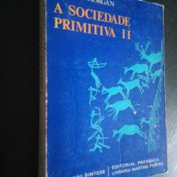 A sociedade primitiva II - Lewis H. Morgan