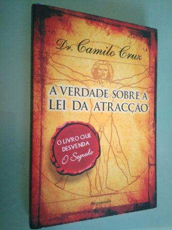 A verdade sobre a lei da atracção - Dr. Camilo Cruz