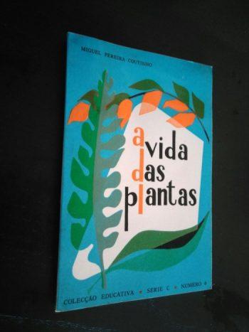 A vida das plantas - Miguel Pereira Coutinho