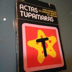 Actas Tupamaras - Uma experiência de guerrilha urbana no Uruguai -