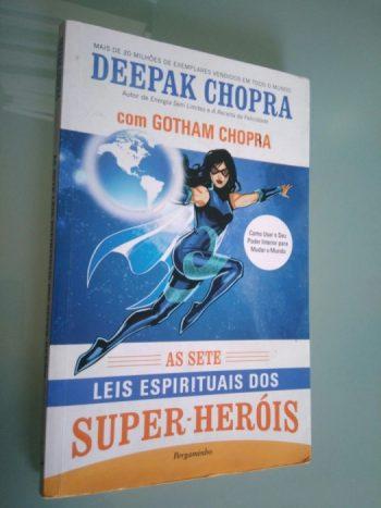 As Sete Leis Espirituais dos Super-Heróis - Deepak Chopra