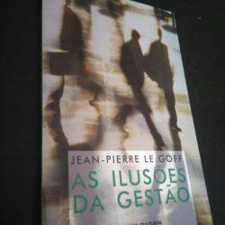 As ilusões da gestão - Jean-Pierre Le Goff