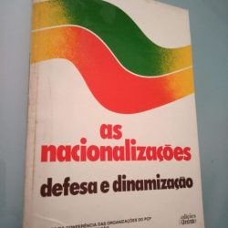 As nacionalizações - Defesa e dinamização -