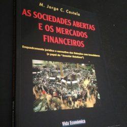 As sociedades abertas e os mercados financeiros - M. Jorge C. Castela