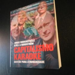 Capitalismo Karaoke (Gestão para a Humanidade) - Kjell a Nordström/Jonas Ridderstrale