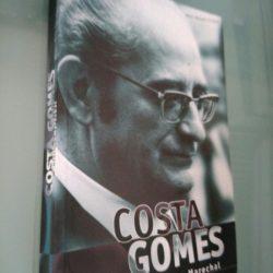 Costa Gomes - O último Marechal - Maria Manuela Cruzeiro