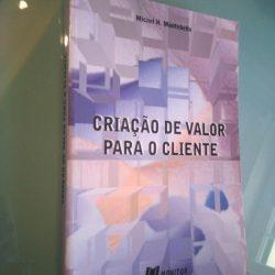 Criação de valor para o cliente - Michel H. Montebello