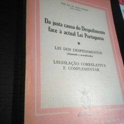 Da justa causa do Despedimento face à actual Lei Portuguesa - José Gil de Jesus Roque