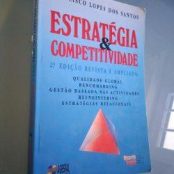 Estratégia e competitividade - Francisco Lopes dos Santos