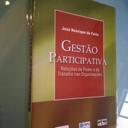 Gestão participativa (Relações de poder e de trabalho nas organizações) - José Henrique de Faria