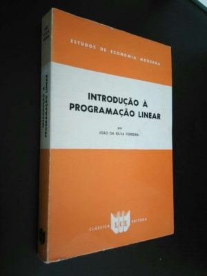 Introdução à programação linear - João da Silva Ferreira