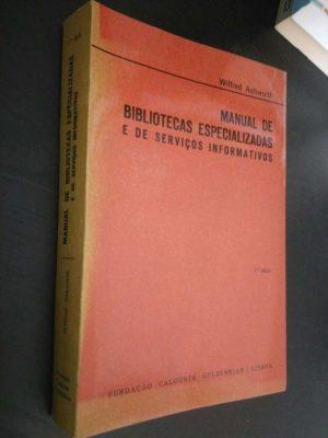 Manual de bibliotecas especializadas e de serviços informativos - Wilfred Ashworth