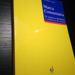 Marca Comunitária (Os motivos absolutos e relativos da relativos de recusa) - Américo da Silva Carvalho