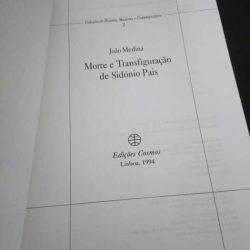 Morte e transfiguração de Sidónio Pais - João Medina