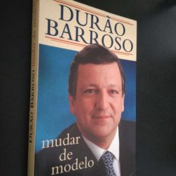 Mudar de Modelo - Durão Barroso