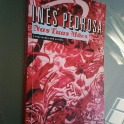 Nas tuas mãos (1.a edição) - Inês Pedrosa