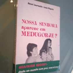 Nossa Senhora aparece em Medugorje? - René Laurentin /Louis Rupcic