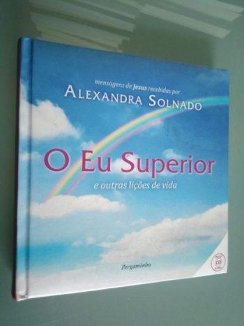 O Eu superior e outras lições de vida (sem CD) - Alexandra Solnado