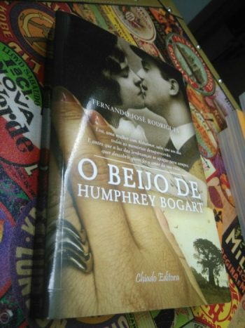 O beijo de Humphrey Bogart - Fernando José Rodrigues