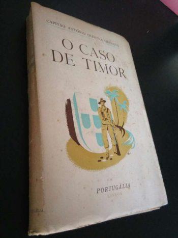 O caso de Timor (1.a Edição) - Capitão António Oliveira Liberato