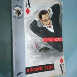 O grande golpe - Fred Noro