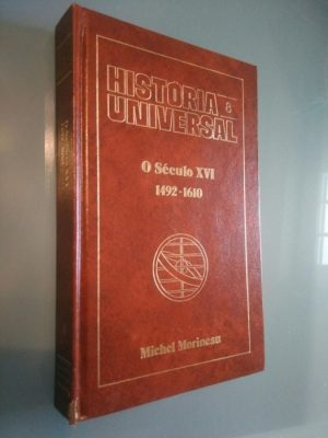 O século XVI (1492 a 1610) - Michel Morineau