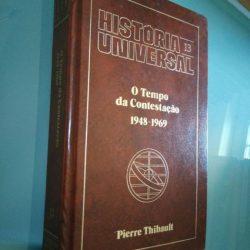 O tempo da contestação (1948-1969) - Pierre Thibault