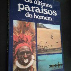Os últimos paraísos do homem - Heinrich Harrer