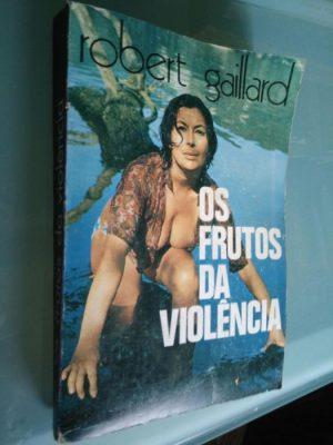 Os frutos da violência (edição à escolha) - Robert Gaillard