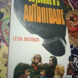 Os jovens e a autoridade - Léon Michaux