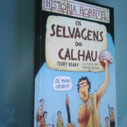 Os selvagens do calhau - Terry Deary