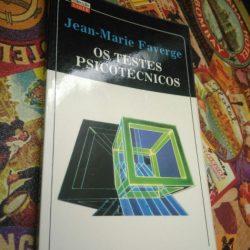Os testes psicotécnicos - Jean-Marie Faverge