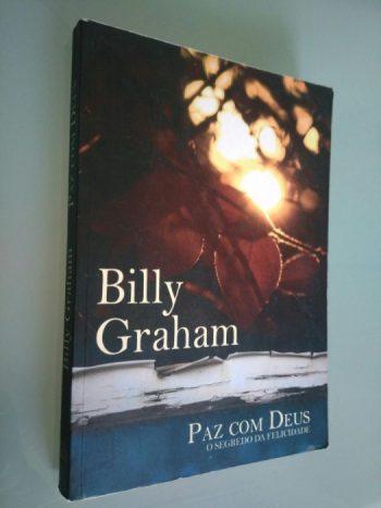 Paz com Deus (o segredo da felicidade) - Billy Graham
