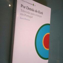 Por Detrás do Ecrã Televisão para crianças em Portugal - Sara Pereira