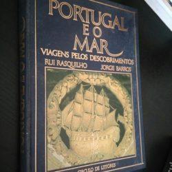 Portugal e o mar - Viagens pelos descobrimentos - Rui Rasquilho / Jorge Barros