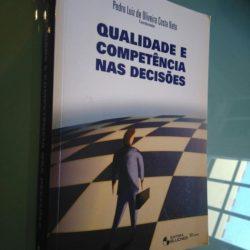 Qualidade e competência nas decisões - Pedro Luiz de Oliveira Costa Neto