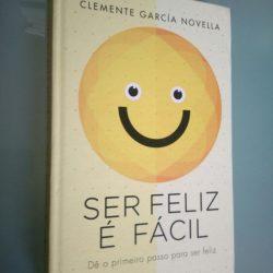 Ser feliz é fácil - Clemente García Novella