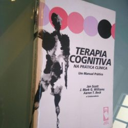 Terapia cognitiva na prática clínica - Jan Scott / J. Mark G. Williams / Aaron T. Beck